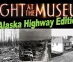 Night at the Museum Alaska Highway Edition Poster-page-001 (2) (800x400)